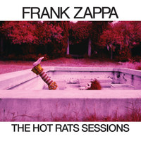 Frank Zappa - The Hot Rats Sessions
