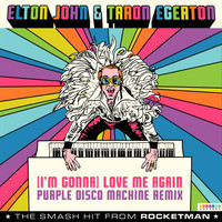 "Elton John - (I'm Gonna) Love Me Again (From ""Rocketman"" / Purple Disco Machine Remix)"
