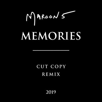 Maroon 5 - Memories (Cut Copy Remix)