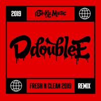 D Double E - Fresh N Clean (Silence the Critics) [2019 Remix]