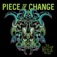 Piece of Change - The Last Four Riders of the Dead Wave