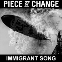 Piece of Change - Immigrant Song