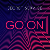 Secret Service - Go On