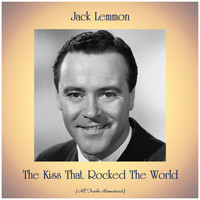 Jack Lemmon - The Kiss That Rocked The World (All Tracks Remastered)