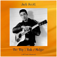 Jack Scott - The Way I Walk / Midgie (All Tracks Remastered)