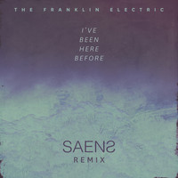 The Franklin Electric - I've Been Here Before (SAENS Remix)