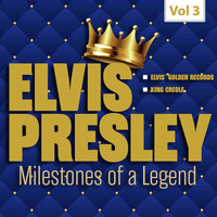 Elvis Presley - Milestones of a Legend - Elvis Presley, Vol. 3