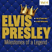 Elvis Presley - Milestones of a Legend - Elvis Presley, Vol. 4