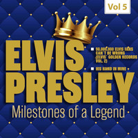 Elvis Presley - Milestones of a Legend - Elvis Presley, Vol. 5