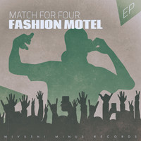 Fashion Motel - Match for Four - EP