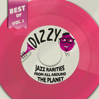 Various  Artists - Best Of Dizzy Records, Vol. 1 - Jazz Rarities From All Around The Planet