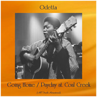 Odetta - Going Home / Payday at Coal Creek (All Tracks Remastered)