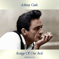 Johnny Cash - Songs Of Our Soil (Remastered 2020)