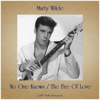 Marty Wilde - No One Knows / The Fire Of Love (All Tracks Remastered)