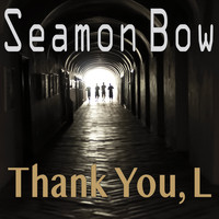 Seamon Bow / - Thank You, L
