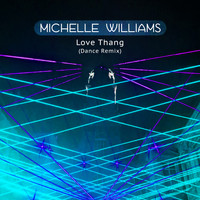 Michelle Williams - Love Thang
