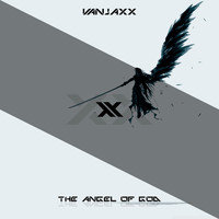 Vanjaxx - The Angel of God