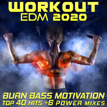 Workout Electronica - Workout EDM 2020 - Burn Bass Motivation Top 40 Hits +6 Power Mixes
