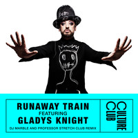 Boy George & Culture Club - Runaway Train (feat. Gladys Knight) (DJ Marble & Professor Stretch Club Remix)
