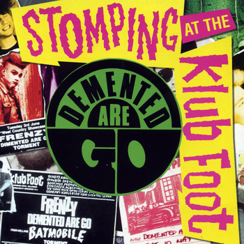 Demented Are Go - Stomping at the Klub Foot (Explicit)