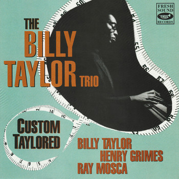 Billy Taylor - Custom Taylored