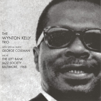 Wynton Kelly - The Wynton Kelly Trio Live at the Left Bank Jazz Society, Baltimore 1968