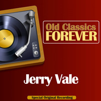 Jerry Vale - Old Classics Forever (Special Original Recording)