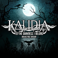 Kalidia - To the Darkness I Belong (Orchestral Version)
