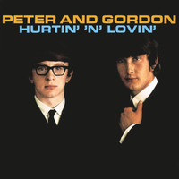 Peter & Gordon - Hurtin' 'N' Lovin'