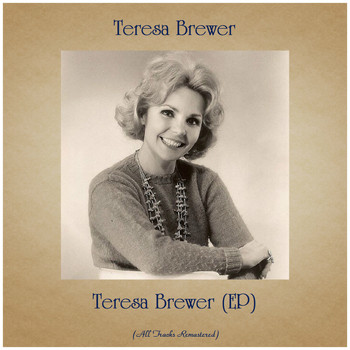 Teresa Brewer - Teresa Brewer (EP) (All Tracks Remastered)