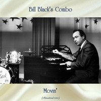 Bill Black's Combo - Movin' (Remastered 2020)