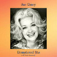 Sue Raney - Remastered Hits (All Tracks Remastered)