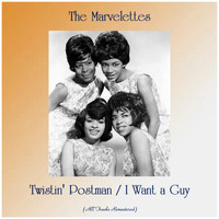 The Marvelettes - Twistin' Postman / I Want a Guy (All Tracks Remastered)