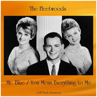 The Fleetwoods - Mr. Blue / You Mean Everything to Me (All Tracks Remastered)
