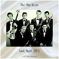 The Mar-Keys - Last Night (EP) (All Tracks Remastered)