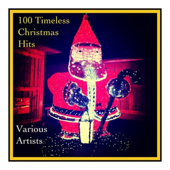 Various Artists - 100 Timeless Christmas Hits (Explicit)