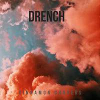 Cinnamon Chasers - Drench