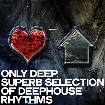 Various Artists - Only Deep (Superb Selection of Deephouse Rhythms)