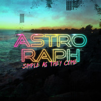 Astro Raph - Simple As They Come