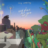 Easy Wanderlings - My Place to You
