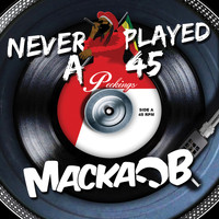 Macka B - Never Played a 45