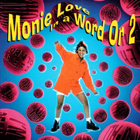 Monie Love - In a Word or 2 (Explicit)