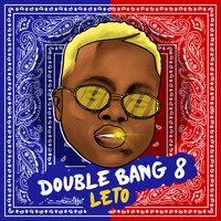 Leto - Double Bang 8 (Explicit)
