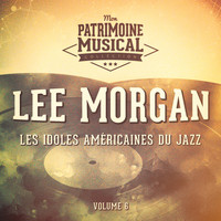 Lee Morgan - Les idoles américaines du jazz: Lee Morgan, Vol. 6