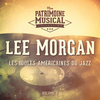 Lee Morgan - Les idoles américaines du jazz: Lee Morgan, Vol. 5