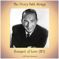 The Percy Faith Strings - Bouquet of Love (EP) (All Tracks Remastered)