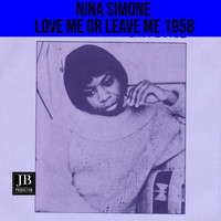 Nina Simone - Love Me Or Leave Me 1958