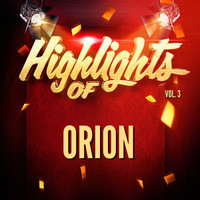 Orion - Highlights of Orion, Vol. 3
