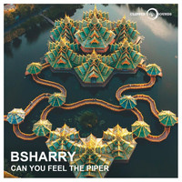 Bsharry - Can You Feel the Piper