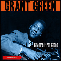 Grant Green - Grant's First Stand (Album of 1961)